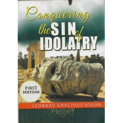 CONQURING THE SIN OF IDOLATRY