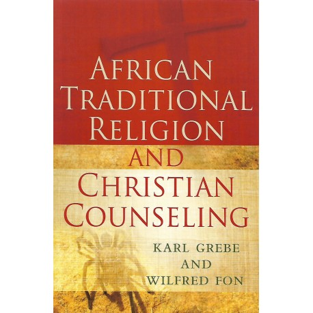 AFRICAN TRADITIONAL RELIGION AND CHRISTIAN COUNSELING