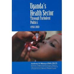 Uganda's Health Sector-Through Turbulent Politics (1958-2018)