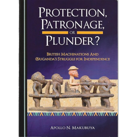 PROTECTION,PATRONAGE OR PLUNDER