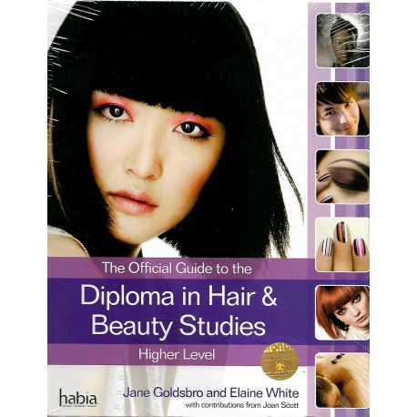 The Official Guide to the Diploma in Hair & Beauty Studie -Higher Levels