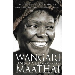 WANGARI UNBOWED-ONE WOMAN STORY: MAATHAI