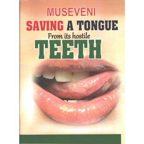 Museveni: Saving a Tougue from its Hostile Teeth