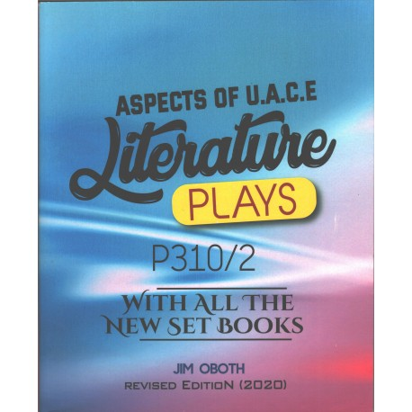ASPECTS OF UACE LITERATURE: PLAYS P310/2