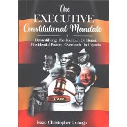 The Executive Constitutional Mandate