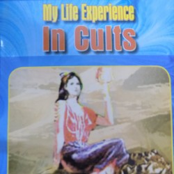My Life Experience in Cults