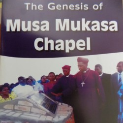 The Genesis of Musa Mukasa Chapel