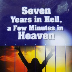 Seven year in Hell Five Minutes in Heaven