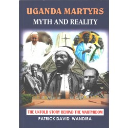 Uganda Martyrs Myths and Reality