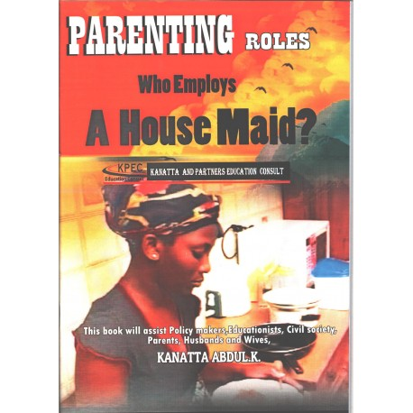 Parenting Roles Who Employes a House Maid