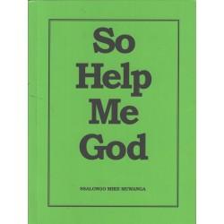 So Help Me God
