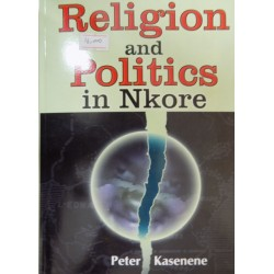 Religion And Politics Of Ankore