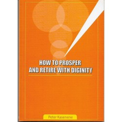 How to Prosper and Retire with Dignity