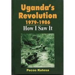 "Uganda""s Revolution 1979-1986"