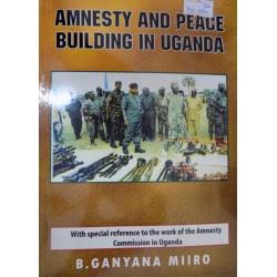 Amnesty & Peace Building in Uganda